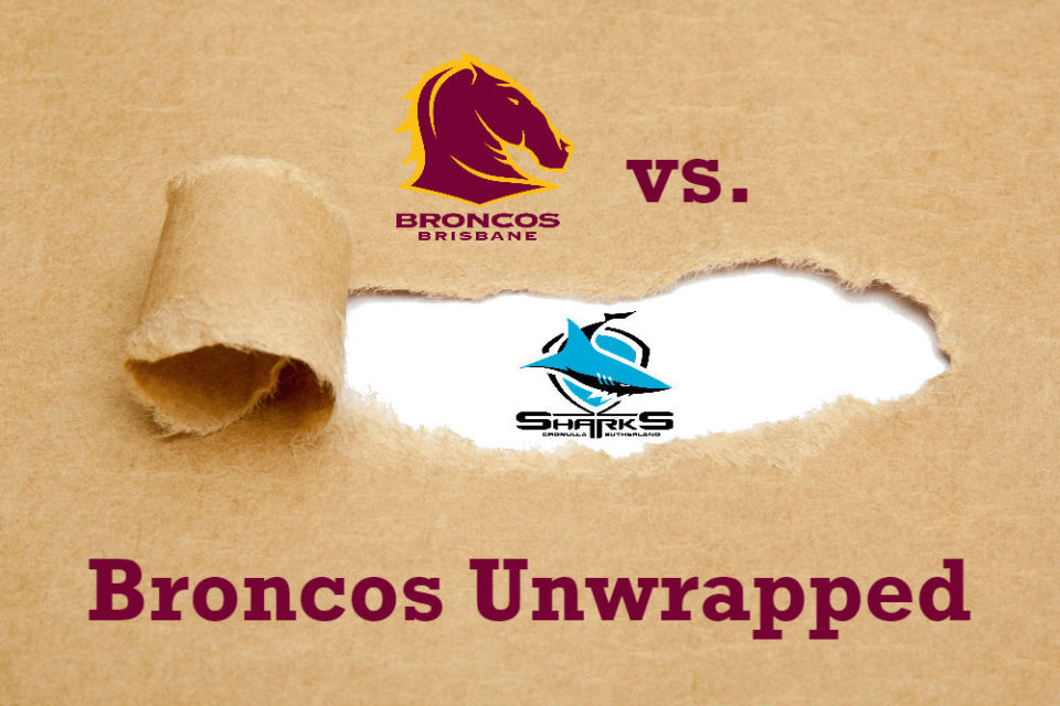 Broncos Unwrapped Sharks
